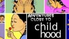 adventure close to childhood